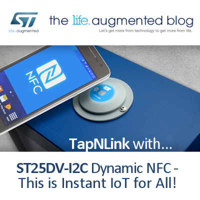 TapNLink with ST25DV Dynamic NFC Deliver IoT for All